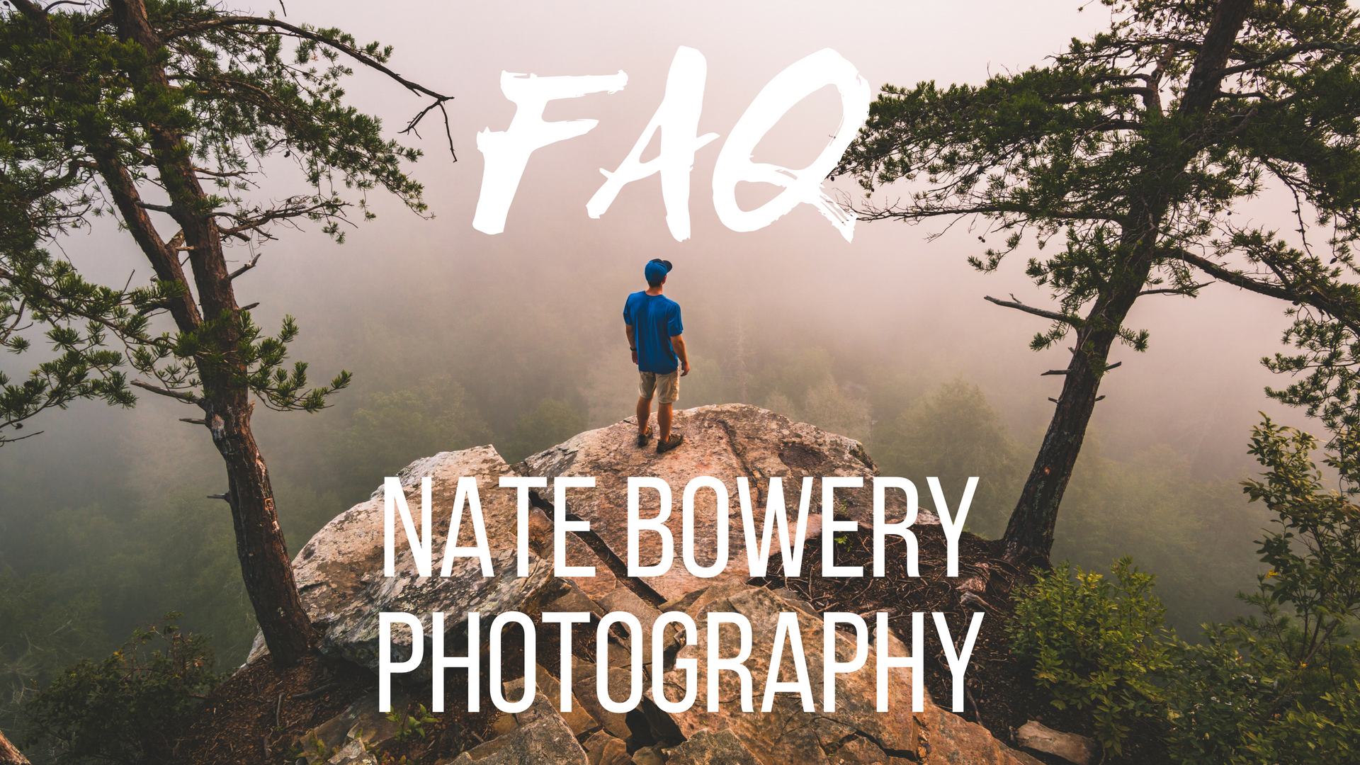 FAQ Nate Bowery Photography